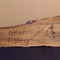 I'd Rather Be Fishing cypress plank